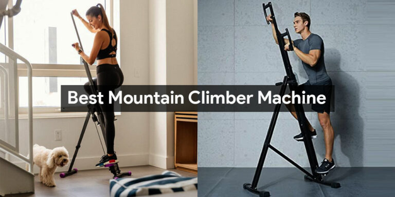 Best Mountain Climber Machine 2021 – Reviews and Buying Guide